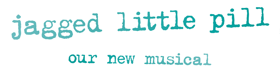 Jagged Little Pill | Our New Musical